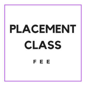 Placement Class Fee